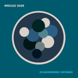 Claustrophobic Universe by Mariusz Duda